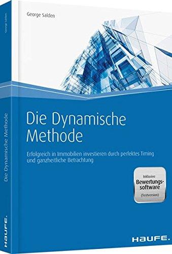 Die Dynamische Methode – inkl. Bewertungssoftware (Testversion): Immobilien-Rating für nachhaltigen Gewinn (Haufe Fachbuch)