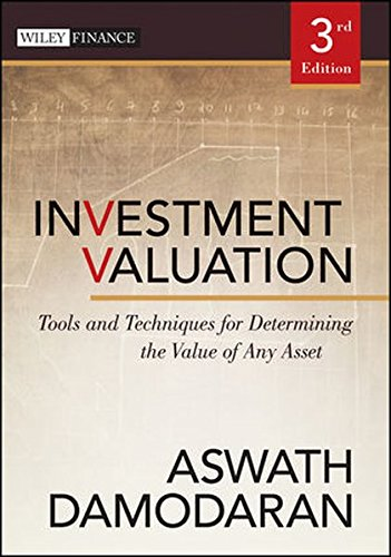 Investment Valuation: Tools and Techniques for Determining the Value of Any Asset (Wiley Finance Editions)