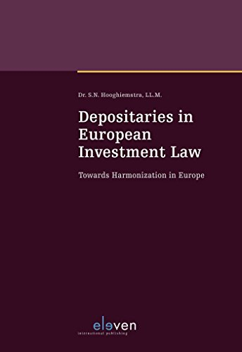 Depositaries in European Investment Law: Towards Harmonization in Europe (Masterreeks)