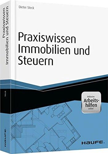 Praxiswissen Immobilien und Steuern – inkl. Arbeitshilfen online (Haufe Fachbuch)