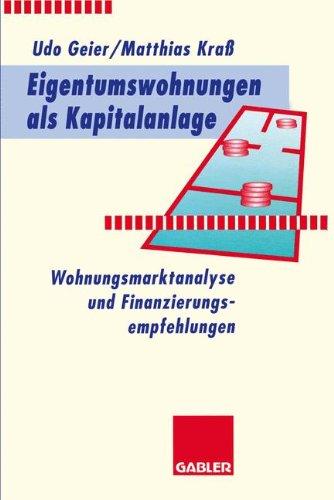 Eigentumswohnungen als Kapitalanlage: Wohnungsmarktanalyse und Finanzierungsempfehlungen (German Edition)