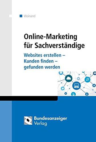 Online-Marketing für Sachverständige: Websites erstellen - Kunden finden - gefunden werden