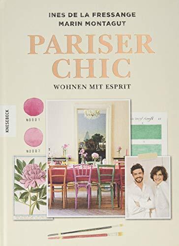 Pariser Chic: Wohnen mit Esprit: Der Home-Style-Guide (Interior, living, Boho-Style, vintage)