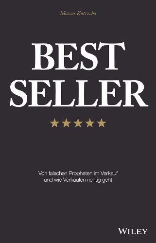 Best Seller: Von falschen Propheten im Verkauf und wie Verkaufen richtig geht