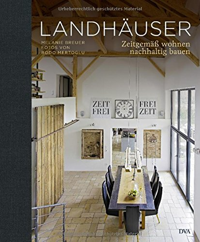 Landhäuser: Zeitgemäß wohnen, nachhaltig bauen