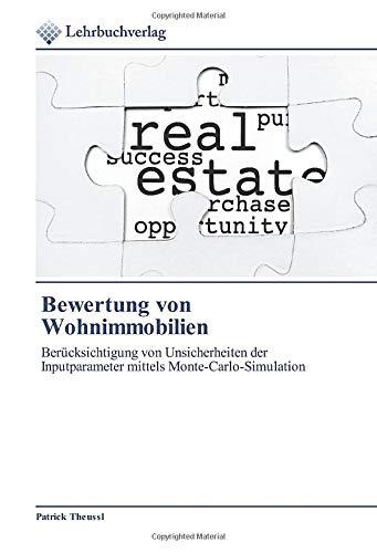 Bewertung von Wohnimmobilien: Berücksichtigung von Unsicherheiten der Inputparameter mittels Monte-Carlo-Simulation