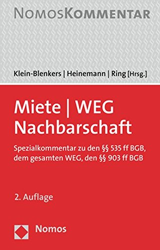 Miete - WEG - Nachbarschaft: Spezialkommentar zu den §§ 535 ff BGB, dem gesamten WEG, den §§ 903 ff BGB