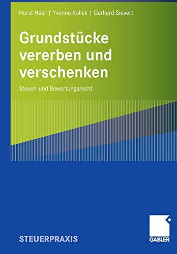 Grundstücke vererben und verschenken: Steuer- und Bewertungsrecht